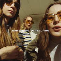 something_to_tell_you_haim