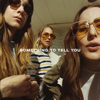 something_to_tell_you_haim